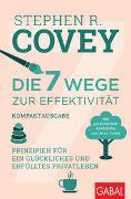 Cover-Bild zu Die 7 Wege zur Effektivität - Kompaktausgabe von Covey, Stephen R.