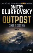 Cover-Bild zu Outpost - Der Posten von Glukhovsky, Dmitry