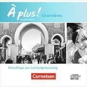 Cover-Bild zu À plus! Charnières. Nouvelle édition. Vorschläge zur Leistungsmessung. CD-Extra