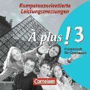 Cover-Bild zu À plus! 3. Kompetenzorientierte Leistungsmessungen