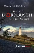 Cover-Bild zu und am Dornbusch fällt ein Schuss (eBook) von Wetekam, Burkhard