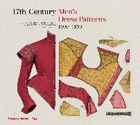 Cover-Bild zu 17th-Century Men's Dress Patterns 1600 - 1630 von Braun, Melanie