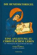 Cover-Bild zu Die Benediktsregel von Holzherr, Georg (Hrsg.)