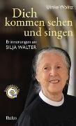 Cover-Bild zu Dich kommen sehen und singen von Wolitz, Ulrike