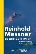 Cover-Bild zu Messner, Reinhold: Die weiße Einsamkeit (eBook)