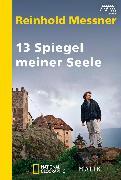 Cover-Bild zu Messner, Reinhold: 13 Spiegel meiner Seele (eBook)
