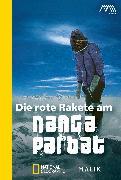 Cover-Bild zu Messner, Reinhold: Die rote Rakete am Nanga Parbat (eBook)