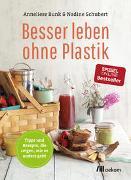 Cover-Bild zu Besser leben ohne Plastik von Bunk, Anneliese