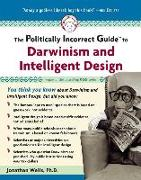 Cover-Bild zu Wells, Jonathan: The Politically Incorrect Guide to Darwinism and Intelligent Design
