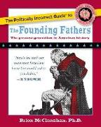 Cover-Bild zu Mcclanahan, Brion: The Politically Incorrect Guide to the Founding Fathers