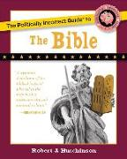 Cover-Bild zu Hutchinson, Robert J.: The Politically Incorrect Guide to the Bible