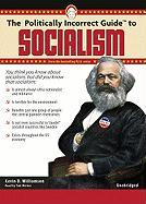 Cover-Bild zu Williamson, Kevin: The Politically Incorrect Guide to Socialism
