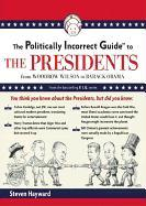 Cover-Bild zu Hayward, Steven F.: The Politically Incorrect Guide to the Presidents: From Wilson to Obama