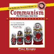 Cover-Bild zu Kengor, Paul: The Politically Incorrect Guide to Communism: The Killingest Idea Ever
