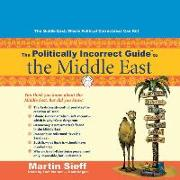 Cover-Bild zu Sieff, Martin: The Politically Incorrect Guide to the Middle East