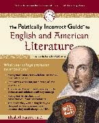 Cover-Bild zu Kantor, Elizabeth: The Politically Incorrect Guide to English and American Literature