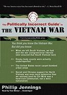 Cover-Bild zu Jennings, Phillip: The Politically Incorrect Guide to the Vietnam War