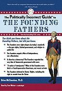 Cover-Bild zu McClanahan Phd, Brion: The Politically Incorrect Guide to the Founding Fathers