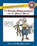 Cover-Bild zu Murphy, Robert P.: The Politically Incorrect Guide to the Great Depression and the New Deal