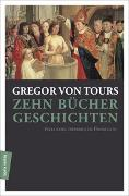 Cover-Bild zu Zehn Bücher Geschichten von Tours, Gregor von