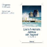 Cover-Bild zu Ventura, Luca: Mitten im August (Audio Download)