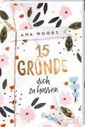 Cover-Bild zu 15 Gründe, dich zu hassen von Woods, Ana