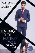Cover-Bild zu Lauren, Christina: Dating you, hating you - Hoffnungslos verliebt (eBook)