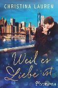 Cover-Bild zu Lauren, Christina: Weil es Liebe ist (eBook)