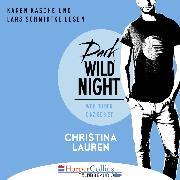 Cover-Bild zu Lauren, Christina: Dark Wild Night - Weil du der Einzige bist - Wild Seasons, Teil 3 (Ungekürzt) (Audio Download)