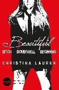 Cover-Bild zu Lauren, Christina: Beautiful: Beautiful Bitch / Beautiful Bombshell / Beautiful Beginning (eBook)