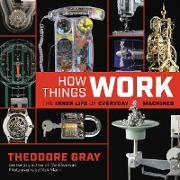 Cover-Bild zu Gray, Theodore: How Things Work (eBook)