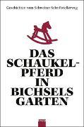 Cover-Bild zu Das Schaukelpferd in Bichsels Garten von Bichsel, Peter u.a.