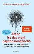 """Cover-Bild zu """"Dann ist das wohl psychosomatisch!"""" von Kugelstadt, Alexander"""