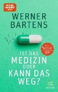 Cover-Bild zu Ist das Medizin - oder kann das weg? von Bartens, Werner