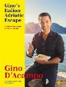 Cover-Bild zu Gino's Italian Adriatic Escape von D'Acampo, Gino