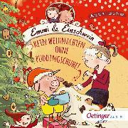Cover-Bild zu Böhm, Anna: Emmi und Einschwein 4. Kein Weihnachten ohne Puddingschuhe! (Audio Download)