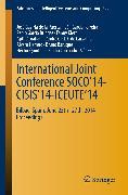 Cover-Bild zu Puerta, José Gaviria (Hrsg.): International Joint Conference SOCO'14-CISIS'14-ICEUTE'14 (eBook)