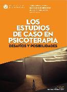 Cover-Bild zu Domínguez, Beatriz Adriana Martínez: Los estudios de caso en psicoterapia: desafíos y posibilidades (eBook)