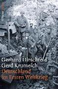 Cover-Bild zu Hirschfeld, Gerhard: Deutschland im Ersten Weltkrieg (eBook)