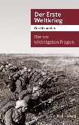 Cover-Bild zu Krumeich, Gerd: Die 101 wichtigsten Fragen - Der Erste Weltkrieg (eBook)