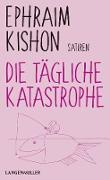 Cover-Bild zu Die tägliche Katastrophe (eBook) von Kishon, Ephraim