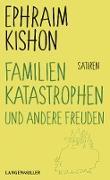 Cover-Bild zu Familienkatastrophen und andere Freuden (eBook) von Kishon, Ephraim