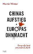 Cover-Bild zu Chinas Aufstieg - Europas Ohnmacht (eBook) von Winter, Martin