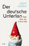 Cover-Bild zu Der deutsche Untertan (eBook) von Kraus, Josef