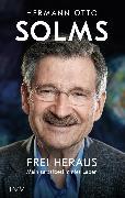 Cover-Bild zu Frei heraus (eBook) von Solms, Hermann Otto