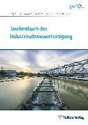 Cover-Bild zu Taschenbuch der Industrieabwasserreinigung (eBook) von Rosenwinkel, Karl-Heinz (Hrsg.)