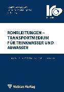 Cover-Bild zu Rohrleitungen - Transportmedium für Trinkwasser und Abwasser (eBook) von Wegener, Thomas (Hrsg.)