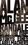 Cover-Bild zu Randale, Raves und Ruhm von McGee, Alan
