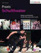 Cover-Bild zu Praxis Schultheater von Kündiger, Sabine