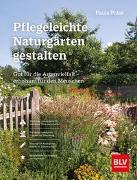 Cover-Bild zu Pflegeleichte Naturgärten gestalten von Polak, Paula